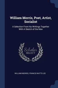 Книга под заказ: «William Morris, Poet, Artist, Socialist»