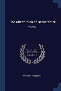 Книга под заказ: «The Chronicles of Barsetshire; Volume 2»
