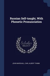 Книга под заказ: «Russian Self-taught, With Phonetic Pronunciation»