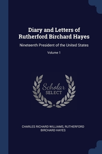 Книга под заказ: «Diary and Letters of Rutherford Birchard Hayes»