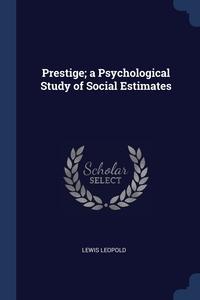 Книга под заказ: «Prestige; a Psychological Study of Social Estimates»