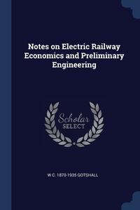 Книга под заказ: «Notes on Electric Railway Economics and Preliminary Engineering»