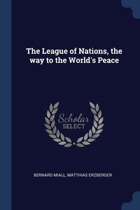 Книга под заказ: «The League of Nations, the way to the World's Peace»
