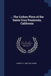 Книга под заказ: «... The Lichen Flora of the Santa Cruz Peninsula, California»