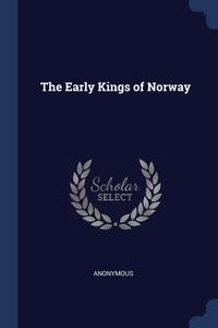 Книга под заказ: «The Early Kings of Norway»