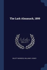 The Lark Almanack, 1899, Gelett Burgess, William D. Doxey обложка-превью