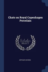 Книга под заказ: «Chats on Royal Copenhagen Porcelain»