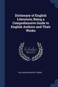 Книга под заказ: «Dictionary of English Literature; Being a Comprehensive Guide to English Authors and Their Works»