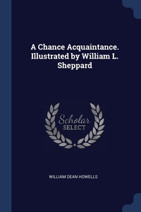 Книга под заказ: «A Chance Acquaintance. Illustrated by William L. Sheppard»