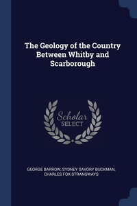 Книга под заказ: «The Geology of the Country Between Whitby and Scarborough»