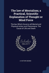 Книга под заказ: «The law of Mentalism; a Practical, Scientific Explanation of Thought or Mind Force»