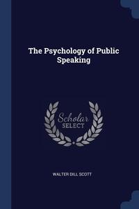 Книга под заказ: «The Psychology of Public Speaking»