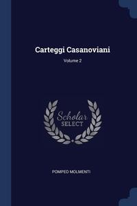 Книга под заказ: «Carteggi Casanoviani; Volume 2»