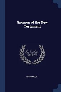 Книга под заказ: «Gnomon of the New Testament»