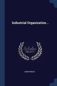 Книга под заказ: «Industrial Organization ..»