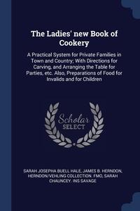 Книга под заказ: «The Ladies' new Book of Cookery»