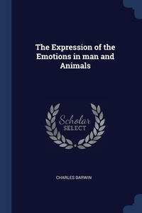 Книга под заказ: «The Expression of the Emotions in man and Animals»