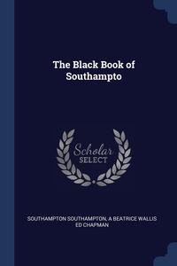 The Black Book of Southampto, Southampton Southampton, A Beatrice Wallis ed Chapman обложка-превью