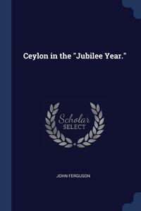 "Книга под заказ: «Ceylon in the ""Jubilee Year.""»"