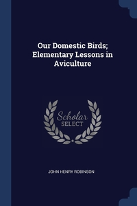 Книга под заказ: «Our Domestic Birds; Elementary Lessons in Aviculture»