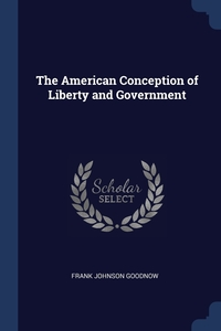 Книга под заказ: «The American Conception of Liberty and Government»