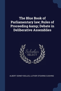 Книга под заказ: «The Blue Book of Parliamentary law; Rules of Proceeding & Debate in Deliberative Assemblies»
