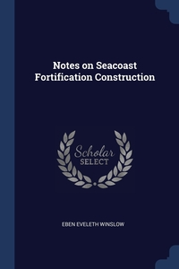 Книга под заказ: «Notes on Seacoast Fortification Construction»