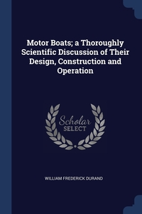 Книга под заказ: «Motor Boats; a Thoroughly Scientific Discussion of Their Design, Construction and Operation»