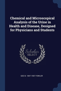 Книга под заказ: «Chemical and Microscopical Analysis of the Urine in Health and Disease, Designed for Physicians and Students»