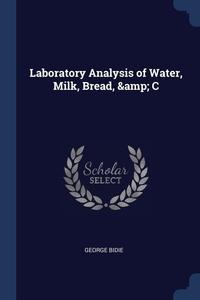 Книга под заказ: «Laboratory Analysis of Water, Milk, Bread, & C»