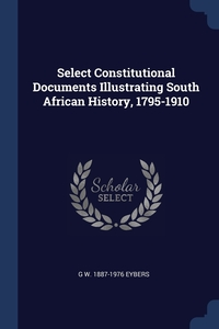 Книга под заказ: «Select Constitutional Documents Illustrating South African History, 1795-1910»