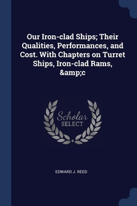 Книга под заказ: «Our Iron-clad Ships; Their Qualities, Performances, and Cost. With Chapters on Turret Ships, Iron-clad Rams, &c»