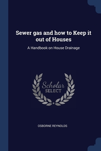 Книга под заказ: «Sewer gas and how to Keep it out of Houses»