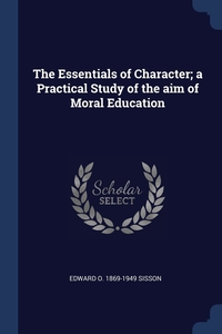 Книга под заказ: «The Essentials of Character; a Practical Study of the aim of Moral Education»