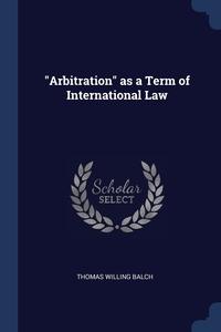 "Книга под заказ: «""Arbitration"" as a Term of International Law»"