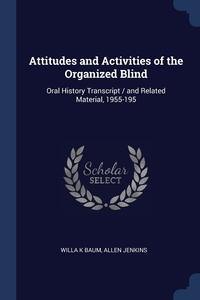 Книга под заказ: «Attitudes and Activities of the Organized Blind»