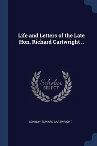 Книга под заказ: «Life and Letters of the Late Hon. Richard Cartwright ..»