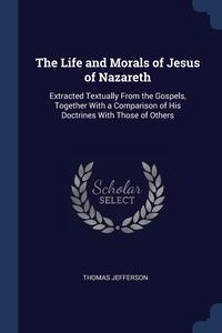 Книга под заказ: «The Life and Morals of Jesus of Nazareth»