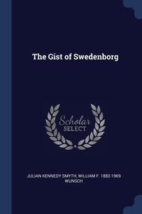 Книга под заказ: «The Gist of Swedenborg»