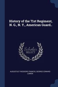 Книга под заказ: «History of the 71st Regiment, N. G., N. Y., American Guard..»