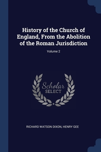 Книга под заказ: «History of the Church of England, From the Abolition of the Roman Jurisdiction; Volume 2»