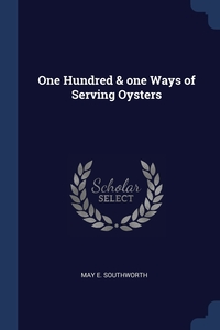 Книга под заказ: «One Hundred & one Ways of Serving Oysters»