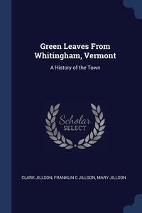 Книга под заказ: «Green Leaves From Whitingham, Vermont»