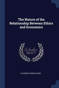 Книга под заказ: «The Nature of the Relationship Between Ethics and Economics»