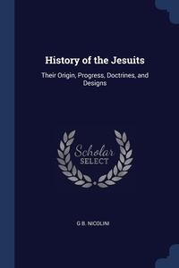 Книга под заказ: «History of the Jesuits»