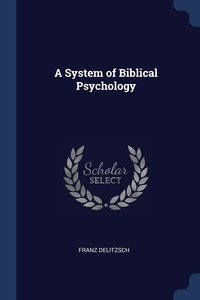 Книга под заказ: «A System of Biblical Psychology»