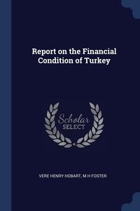 Книга под заказ: «Report on the Financial Condition of Turkey»