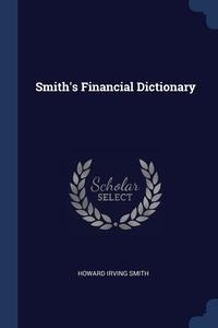 Книга под заказ: «Smith's Financial Dictionary»