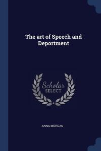 Книга под заказ: «The art of Speech and Deportment»