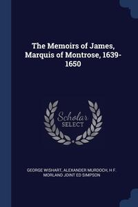 Книга под заказ: «The Memoirs of James, Marquis of Montrose, 1639-1650»